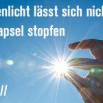 Sonnenlicht lässt sich nicht in eine Kapsel stopfen