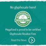 MegaFood® als erster Nahrungsergänzungsmittelhersteller Glyphosat-frei